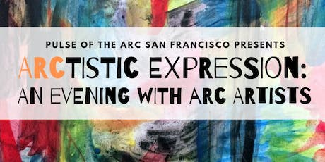 Arctistic Expression: An Evening with Arc Artists tickets