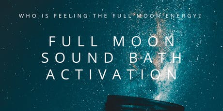 Full Moon Sound Bath Activation tickets
