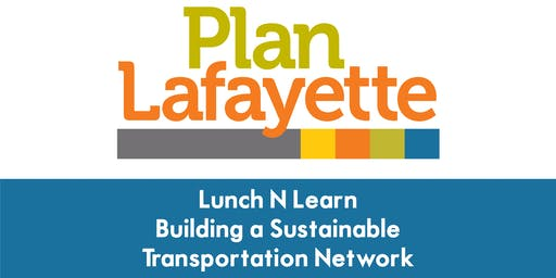 Lunch N Learn: Building a Sustainable Transportation Network