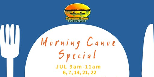 Morning Canoe Special (July 21st)