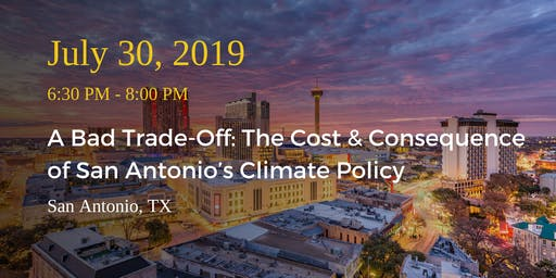A Bad Trade-Off: The Cost and Consequence of San Antonio's Climate Policy