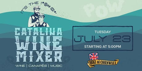It's the !*$#@*' Catalina Wine Mixer at Duke of Cornwall tickets
