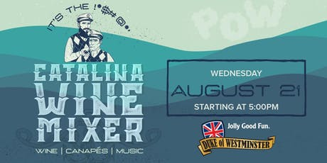 It's the !*$#@*' Catalina Wine Mixer at Duke of Westminster tickets