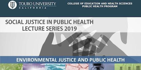 Social Justice in Public Health: Environmental Justice  tickets