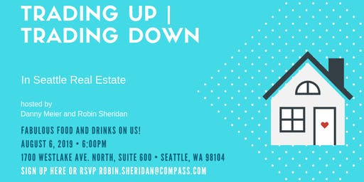 Trading Up + Trading Down | Seattle Real Estate Market