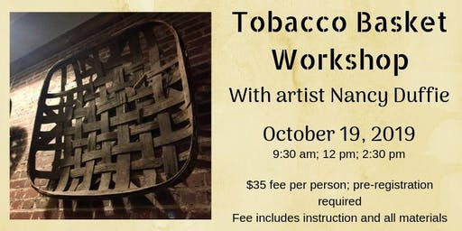 Tobacco Basket Workshop