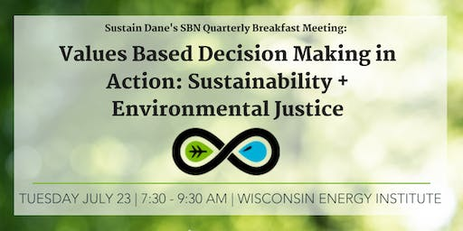 Values Based Decision Making in Action: Sustainability + Environmental Justice