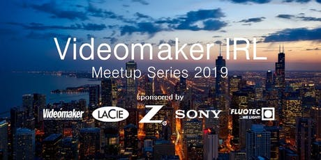 Videomaker IRL Videographer/Filmmaker Evening Mixer - August 2019 - Chicago tickets