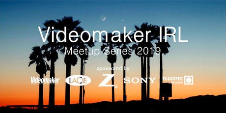 Videomaker IRL Videographer/Filmmaker Evening Mixer - November 2019 - Los Angeles tickets