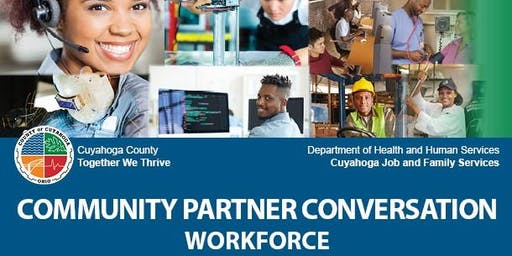 Cuyahoga Job and Family Services' Community Partner Conversation - Workforce