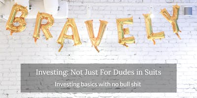 Investing: Not Just For Old Dudes in Suits!
