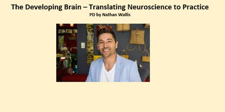 The Developing Brain - Translating Neuroscience to Practice tickets