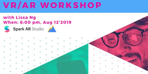 VR/AR Workshop: How to Create Your Facebook Filter with Lissa Ng, Social Sherpa