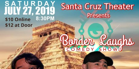 Santa Cruz Theater Presents: BorderLaughs Comedy Show Vol.2 tickets