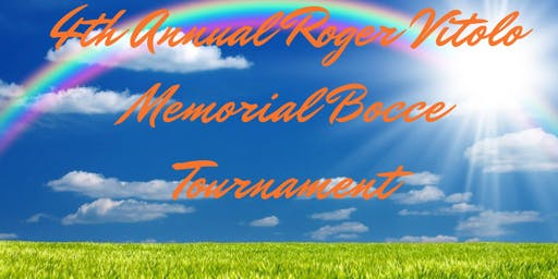 4th Annual Roger Vitolo Memorial Bocce Tournament