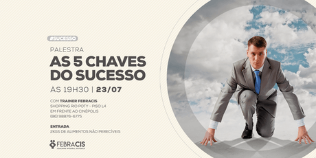 [TERESINA] Palestra: 5 Chaves do Sucesso 23/07 ingressos