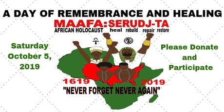 MAAFA SERUDJ-TA: A Day Remembrance and Healing tickets