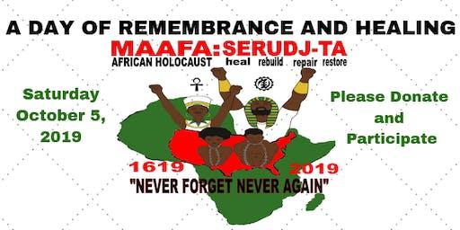 MAAFA SERUDJ-TA: A Day Remembrance and Healing