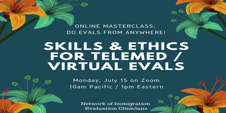 MasterClass: Skills and Ethics for TeleMed / Virtual Evals tickets