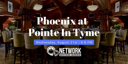 Network After Work Phoenix at Pointe In Tyme