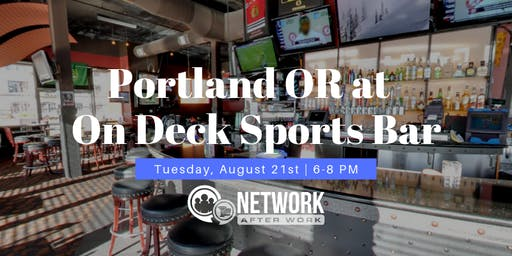 Network After Work Portland, OR at On Deck Sports Bar
