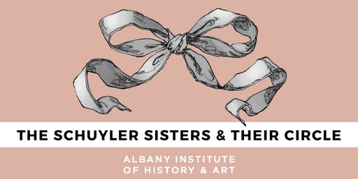 Exhibition Opening: The Schuyler Sisters & Their Circle