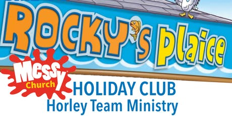 Rockys Plaice Messy Holiday Club tickets