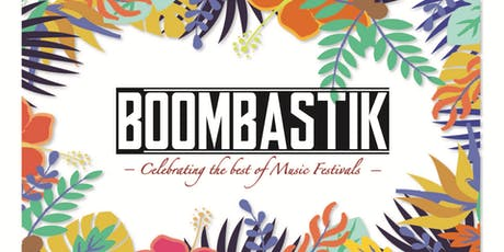 Boombastik - The Best of Music Festivals tickets