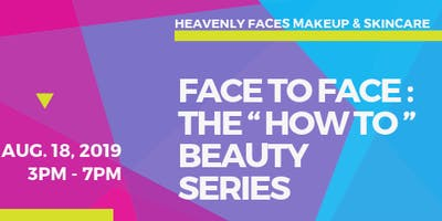 "Face To Face: The ""How To"" Beauty Series"