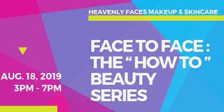 """Face To Face: The """"How To"""" Beauty Series tickets"""