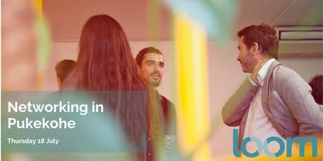 Networking at Loom Shared Space Pukekohe tickets