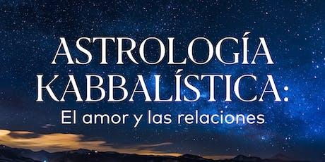 SEMARTAGO19 | Astrología Kabbalística: el amor y las relaciones| Tecamachalco entradas