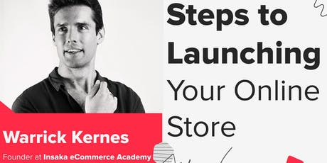 Steps to Launching Your Online Store tickets