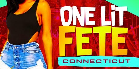 One Lit Fete Connecticut  tickets