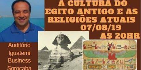 A CULTURA DO EGITO ANTIGO E AS RELIGIÕES ATUAIS ingressos