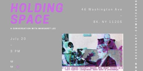 Holding Space: A Conversation with Margaret Lee tickets