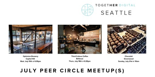 Together Digital Seattle July Member Only Meetup: Peer Power (Multiple Dates + locations)