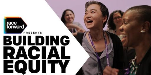 Building Racial Equity: Foundations - Washington DC 09/19