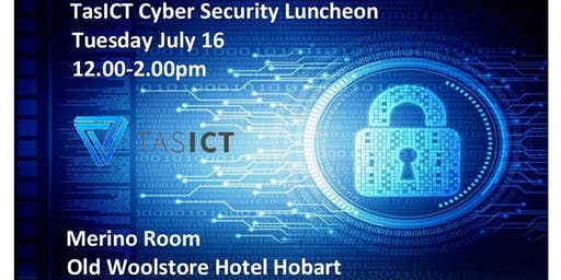 TasICT Cyber Security Luncheon