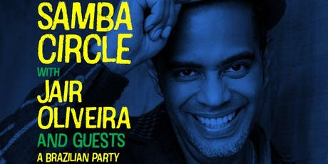 Samba Circle with Jair Oliveira and Guests:  A Brazilian Party! tickets