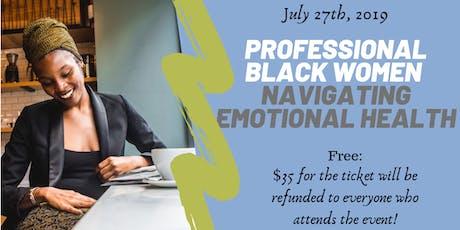 Professional Black Women Navigating Emotional Health tickets