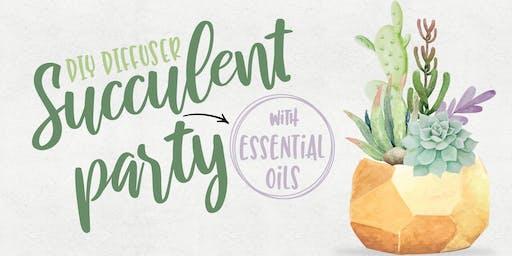 Succulents & Essential Oils Party!