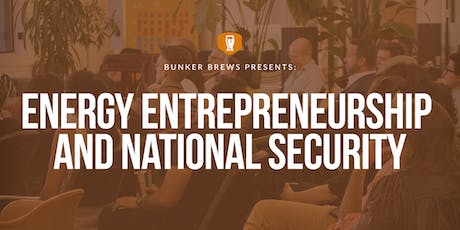 Bunker Brews Chicago: Energy Entrepreneurship and National Security tickets
