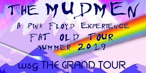 A Pink Floyd Experience w/ The Mudmen & The Grand Tour