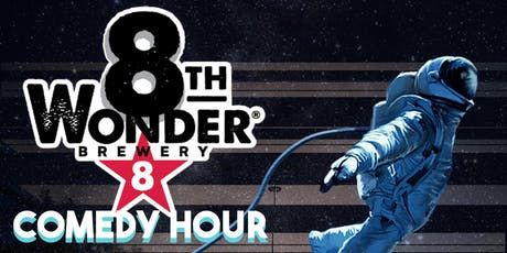 THE 8TH WONDER COMEDY HOUR! tickets