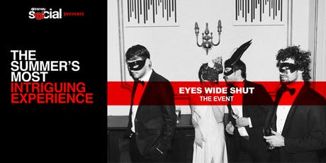 EYES WIDE SHUT-THE EVENT tickets