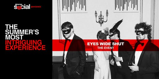 EYES WIDE SHUT-THE EVENT