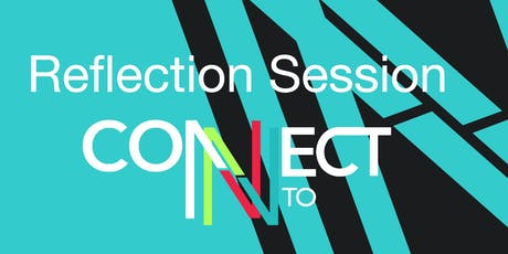"""Connect To: Creative Network """"REFLECTION session""""  tickets"""