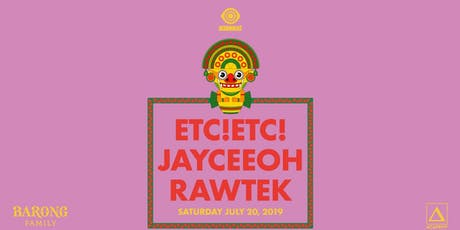 ETC!ETC!, Jayceeoh, Rawtek tickets