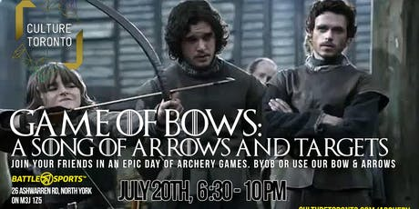 GAME OF BOWS: A SONG OF ARROWS AND TARGETS! BYOBOWS OR USE OURS! tickets